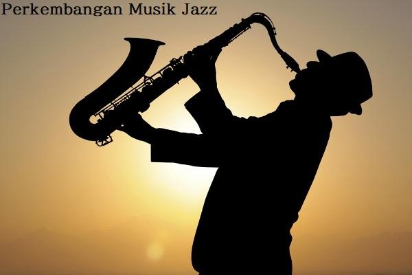 Perkembangan Musik Jazz