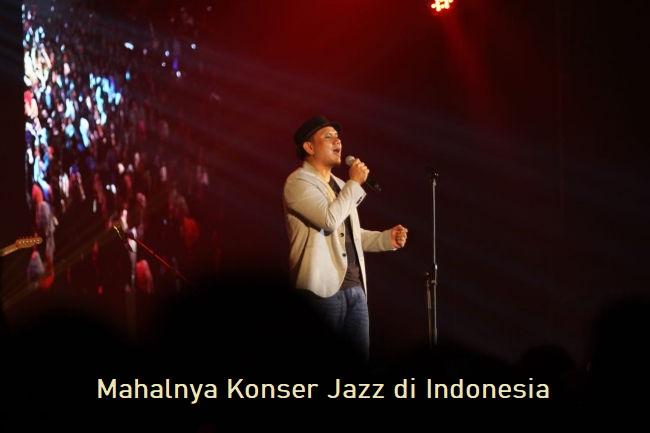 Mahalnya Konser Jazz di Indonesia