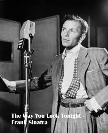 The Way You Look Tonight – Frank Sinatra