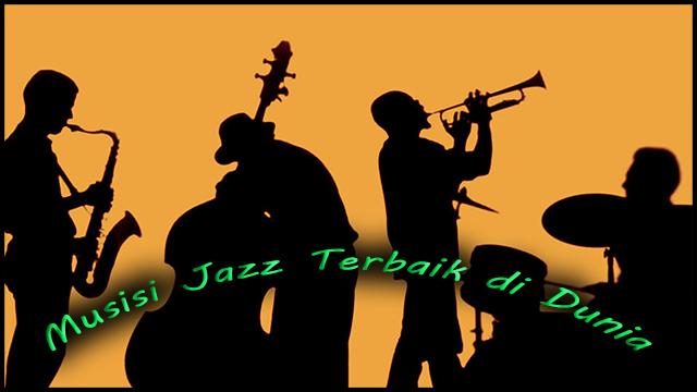 Musisi Jazz Terbaik di Dunia