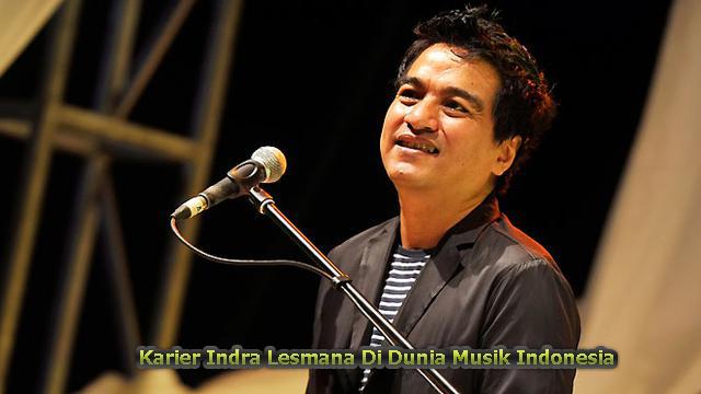 Karier Indra Lesmana Di Dunia Musik Indonesia