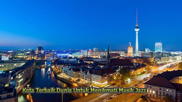 Kota Terbaik Dunia Untuk Menikmati Musik Jazz